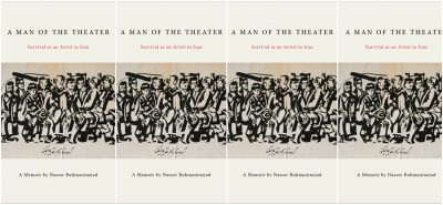 A Man of the Theater: Survival as an Artist in Ira...