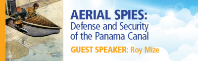 Aerial Spies: Panama Canal Defense in 1914