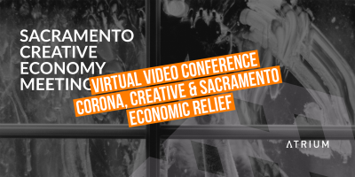 Sacramento Creative Economy Meeting (Video Conference)