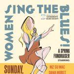Women Sing the Blues Spring Fundraiser (Postponed)...