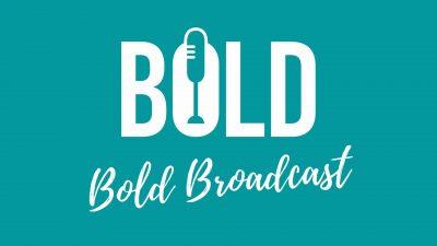 BOLD Broadcast Speaker Series (Livestream)