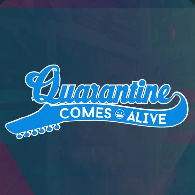 Quarantine Comes Alive (Online)