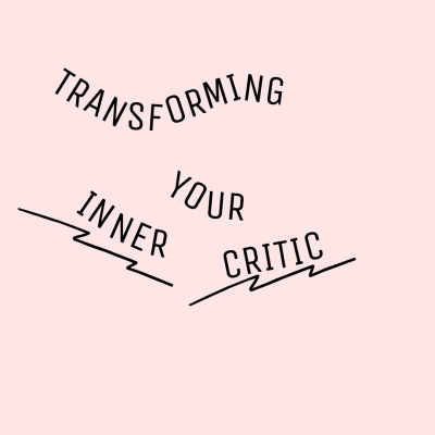 Transforming Your Inner Critic Into Your Ally (Onl...