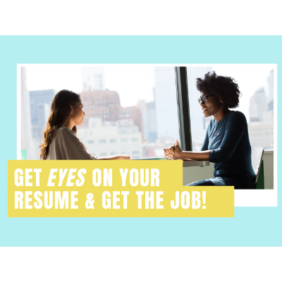 Get Eyes on Your Resume Get the Job