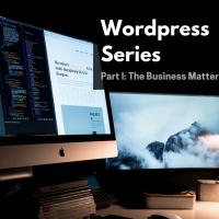 Wordpress Website Series: Part I: The Business Matters