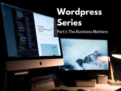 Wordpress Website Series: Part I: The Business Mat...