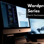 Wordpress Website Series: Part II: The Creative Pr...