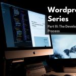 Wordpress Website Series: Part III: The Developmen...