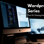 Wordpress Website Series: Part IV: Closing the Pro...