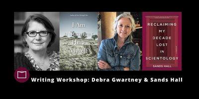 Online Writing Workshop with Debra Gwartney and Sands Hall