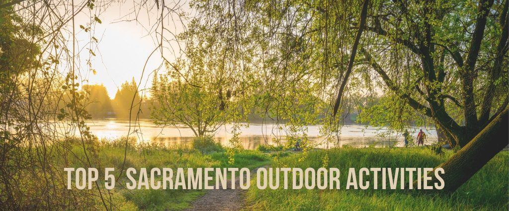 Top 5 Sacramento Outdoor Activities