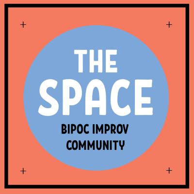 The Space: BIPOC Improv Community