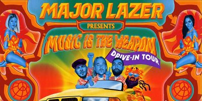 Major Lazer presents Music is the Weapon Drive-in ...