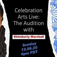 Celebration Arts Live: The Audition with Khimberly Marshall