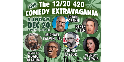 The 12/20 420 Comedy Extravaganja