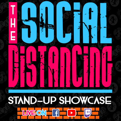 The Social Distancing Stand-Up Showcase Streaming Live