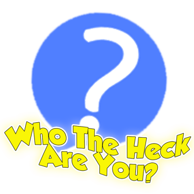 Who The Heck Are You? Streaming Live
