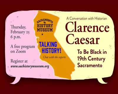 A Conversation with Historian Clarence Caesar: To Be Black in 19th Century Sacramento