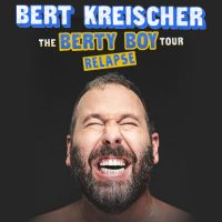 Bert Kreischer: The Berty Boy Relapse Tour