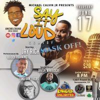 Say it Loud Comedy starring Jay Rich