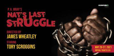 Celebration Arts presents Nat's Last Struggle