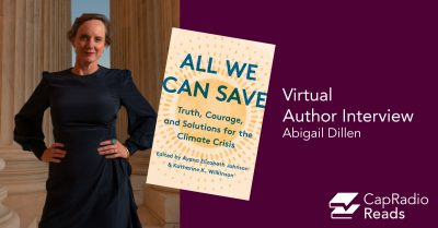 """CapRadio Reads: """"All We Can Save"""" with Abigail Dil..."""