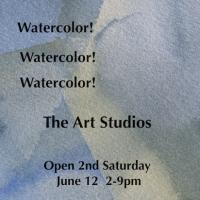 Watercolor! Watercolor! Watercolor 2nd Saturday at The Art Studios
