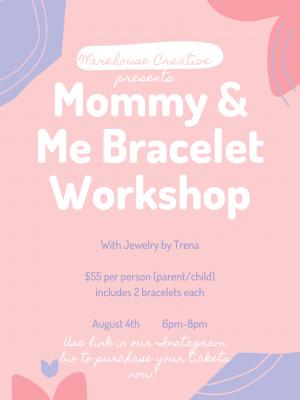 Mommy and Me Bracelet Workshop