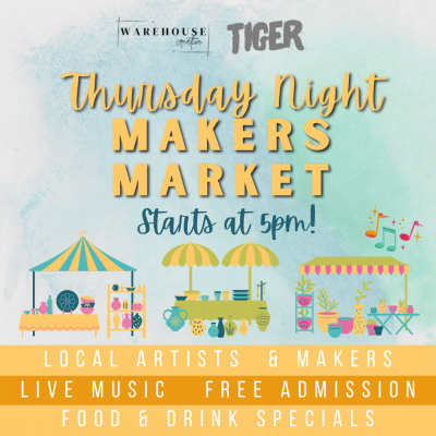 Warehouse Creative Thursday Night Makers Market