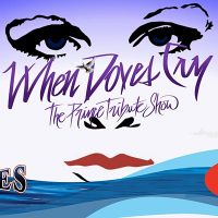 When Doves Cry: The Prince Tribute Show