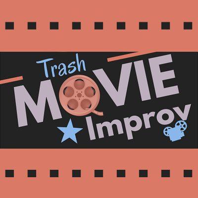 Trash Movie Improv